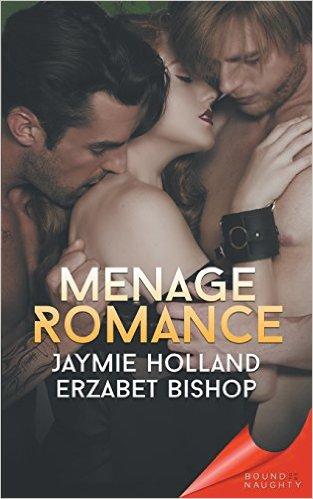 Bound to be Naughty Menage Romance