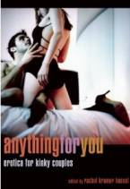 Anything for You: Erotica for Kinky Couples by Rachel Kramer Bussel (Ed)