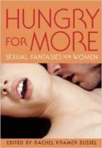 Hungry for More: Romantic Fantasies for Women by Rachel Kramer Bussel (Ed)