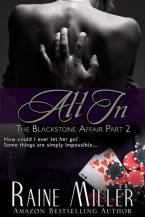 All In: The Blackstone Affair, Book 2 by Raine Miller
