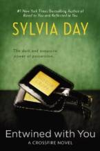 Entwined with You (A Crossfire Novel, Book 3) by Sylvia Day