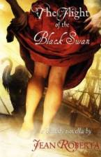 The Flight of the Black Swan: A Bawdy Novella by by Jean Roberta