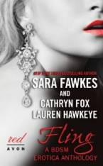 Fling: A BDSM Erotica Anthology by Sara Fawkes, Cathryn Fox, & Lauren Hawkeye