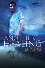 Another Healing by M. Raiya