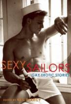 Sexy Sailors: Gay Erotic Stories by Neil Plakcy (Ed)