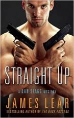 Straight Up: A Dan Stagg Novel by James Lear