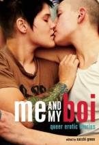 Me and My Boi: Queer Erotic Stories by Sacchi Green (Ed)