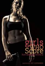 Girls Who Score: Hot Lesbian Erotica by Ily Goyanes (Ed)
