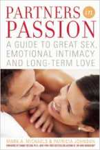 Partners In Passion: A Guide to Great Sex, Emotional Intimacy and Long-term Love by Mark A. Michaels & Patricia Johnson