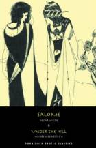 Salome by Oscar Wilde & Under the Hill by Aubrey Beardsley