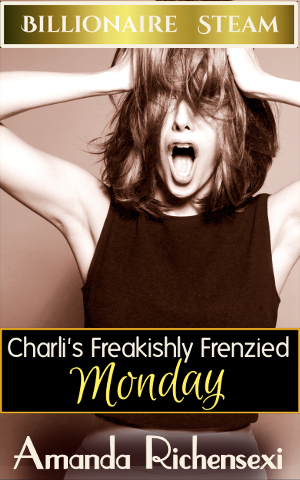 Charli's Freakishly Frenzied Monday