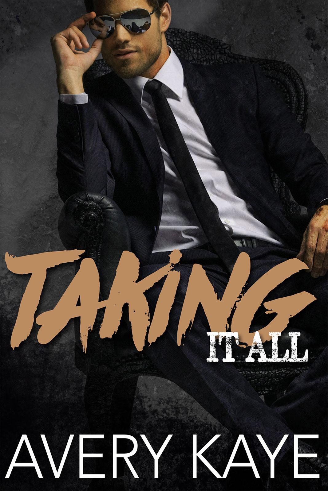 Taking it All