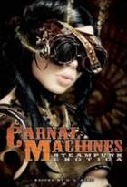 Carnal Machines: Steampunk Erotica by D.L. King (Editor)
