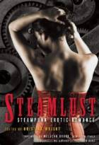 Steamlust: Steampunk Erotic Romance by Kristina Wright (Editor)