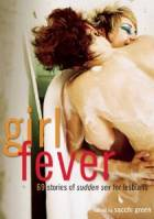 Girl Fever: 69 Stories of Sudden Sex for Lesbians by Sacchi Green (Editor)
