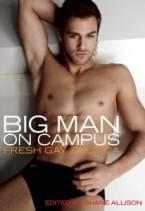 Big Man on Campus: Fresh Gay Erotica by Shane Allison (Ed)
