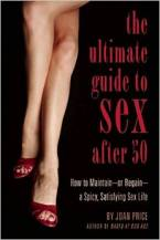 The Ultimate Guide to Sex After Fifty by Joan Price