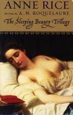 Sleeping Beauty Novels by A. N. Roquelaure (aka Anne Rice)