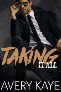 Taking It All by Avery Kaye