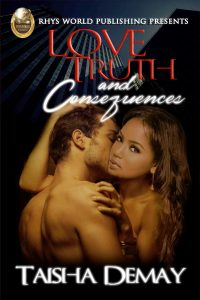 Love, Truth and Consequences by Taisha Demay