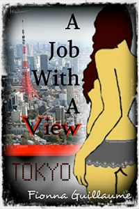 Tokyo: A Job With A View by Fionna Guillaume
