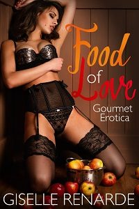 Food of Love: Gourmet Erotica by Giselle Renarde