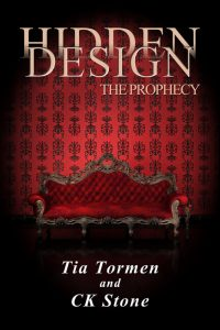 Hidden Design: The Prophecy by Tia Tormen & C.K. Stone
