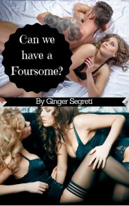 Can We Have a Foursome? by Ginger Segreti