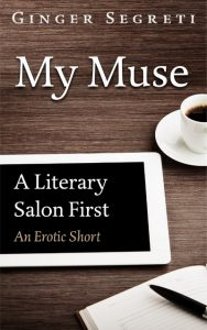 My Muse: A Literary Salon First by Ginger Segreti