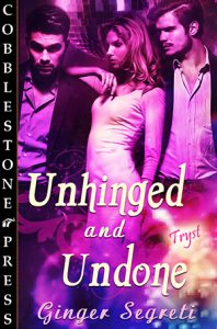 Unhinged an Undone by Ginger Segreti