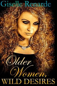 Older Women, Wild Desires