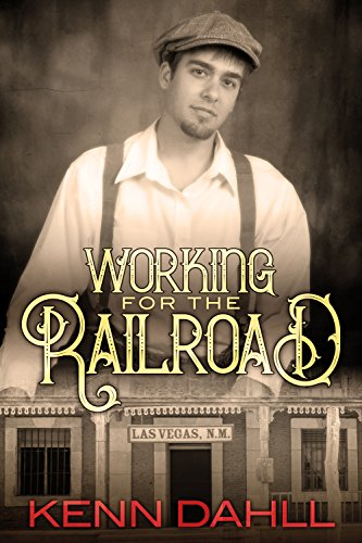 Working for the Railroad by Kenn Dahll