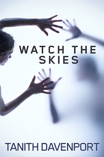 Watch the Skies by Tanith Davenport