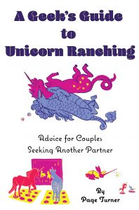 A Geek's Guide to Unicorn Ranching: Advice for Couples Seeking Another Partner