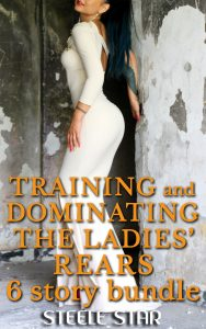 Training and Dominating the Ladies' Rears (6 story bundle)