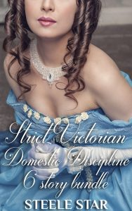 Strict Victorian Domestic Discipline (6 story bundle)