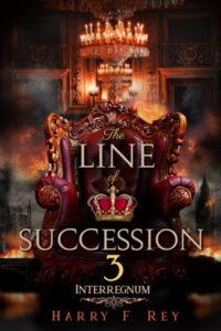 The Line of Succession 3: Interregnum