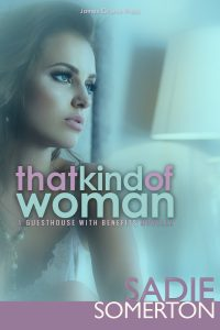 THAT KIND OF WOMAN …a Guesthouse With Benefits novella